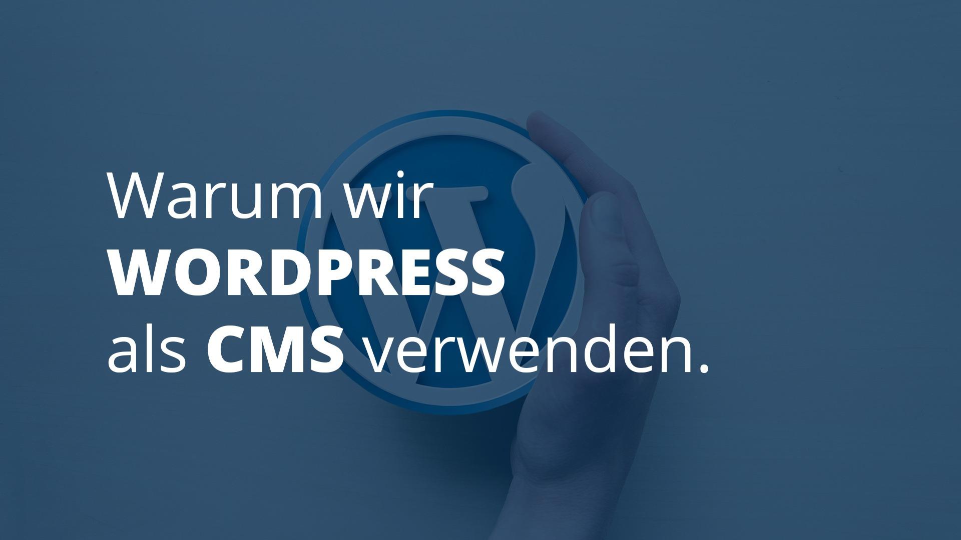 Warum wir Wordpress als CMS verwenden